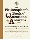 The Philosophers Book of Questions and Answers: Questions to Open Your Mind
