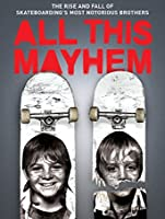All This Mayhem (Watch Now While It's In Theaters) [HD]