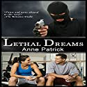 Lethal Dreams (       UNABRIDGED) by Anne Patrick Narrated by Willow J. Scott