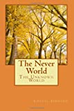 img - for The Never World: The Unknown World (Volume 1) book / textbook / text book