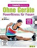 Die SimpleFit-Methode Ohne Geräte - Powerfitness für Frauen (Mit DVD). Zugunsten Deutsche Sporthilfe