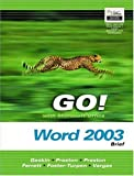 GO! with Microsoft Office: Word 2003 Brief (0131434322) by Gaskin, Shelley