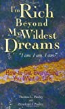 Thomas L. Pauley I'm Rich Beyond My Wildest Dreams