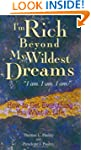 I'm Rich Beyond My Wildest Dreams: Ho...