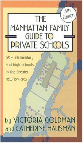 The Manhattan Family Guide to Private Schools: Fourth Edition
