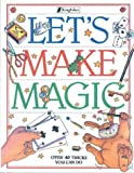 img - for Let's Make Magic: Over 40 Tricks You Can Do book / textbook / text book
