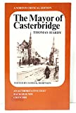 The Mayor of Casterbridge: An Authoritative Text, Backgrounds Criticism (A Norton Critical Edition)