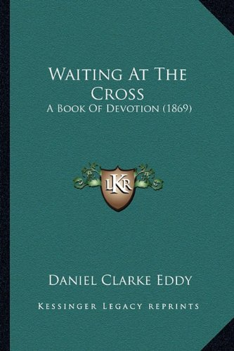 Waiting at the Cross: A Book of Devotion (1869)