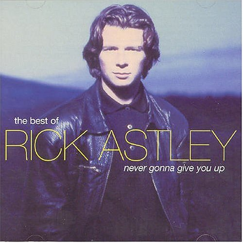 Rick Astley - Never Gonna Give You Up: The Best of Rick Astley - Zortam Music