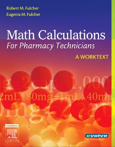 Math Calculations for Pharmacy Technicians: A Worktext, 1e