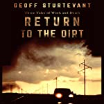 Return to the Dirt: Three Tales of Work and Death | Geoff Sturtevant