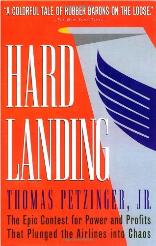 Hard Landing: The Epic Contest for Power and Profits That...