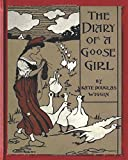 The Diary of a Goose Girl(1902) by  Kate Douglas Wiggin(Illustrated  Edition)