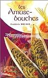 echange, troc Frédéric Drussy - Les Amuse-bouches : 200 recettes