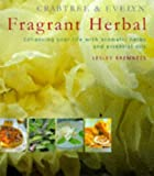 CRABTREE & EVELYN FRAGRANT HERBAL: ENHANCING YOUR LIFE WITH AROMATIC HERBS AND ESSENTIAL OILS (189998836X) by LESLEY BREMNESS