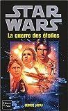 echange, troc George Lucas - Star wars. La guerre des étoiles