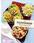 Das Flexitarier-Kochbuch - Genussvoll...