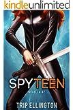 SpyTeen, Novella #2 (A Science Fiction Spy Series)