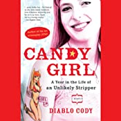 Candy Girl: A Year in the Life of an Unlikely Stripper | [Diablo Cody]