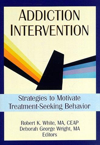 Addiction Intervention: Strategies to Motivate...