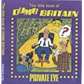 The Little Book of Dumb Britain (Private Eye)