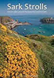 Jan Guy Sark Strolls: Eleven Walks Around the Beautiful Island of Sark