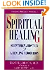 Spiritual Healing: Scientific Validation of A Healing Revolution (Healing Research)