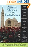 Marian Shrines of the United States: A Pilgrim's Travel Guide