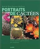 echange, troc Rod Preston-Mafham, Ken Preston-Mafham - Portaits de cactées : 1094 cactées globulaires en couleurs