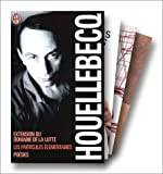 Michel Houellebecq, coffret 3 volumes: Extension du domaine de la lutte ; Les particules élémentaires ; Poésies (French Edition) (2277601713) by Houellebecq, Michel