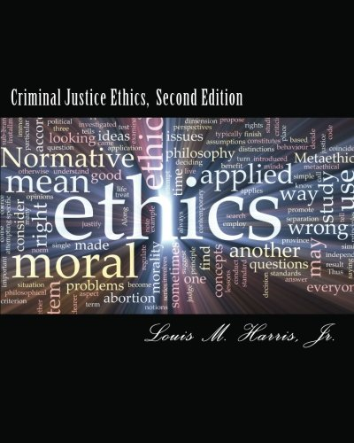 Criminal Justice Ethics, 2d Edition: A Christian Approach to Dilemmas and Decision Making in the Criminal Justice System (Criminals In The Making compare prices)