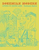 Bohemian Modern: Living in Silver Lake (0060792159) by Bestor, Barbara
