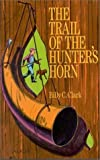 img - for The Trail of the Hunter's Horn book / textbook / text book