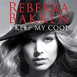 "I Keep My Coolvon ""Rebekka Bakken"""