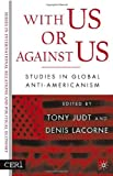 With Us or Against Us: Studies in Global Anti-Americanism (CERI Series in International Relations and Political Economy) (1403969515) by Lacorne, Denis