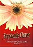 img - for Stephanie Clover: Patience & Courage - Book One (Patience and Courage) (Bk. 1) book / textbook / text book