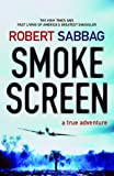 Smokescreen: A True Adventure Robert Sabbag