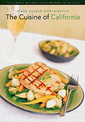 The Cuisine of California by Diane Rossen Worthington