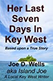 Her Last Seven Days in Key West
