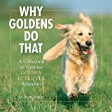 Why Goldens Do That: A Collection of Curious Golden Retriever Behaviors