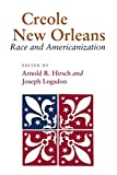 img - for Creole New Orleans: Race and Americanization book / textbook / text book
