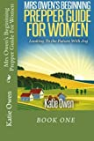 img - for Mrs Owen's Beginning Prepper Guide For Women: Looking To The Future With Joy book / textbook / text book
