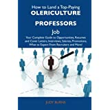 How to Land a Top-Paying Olericulture professors Job: Your Complete Guide to Opportunities, Resumes and Cover...