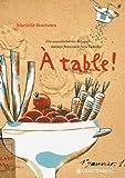 À table!: Die wunderbaren Rezepte meiner französischen Familie