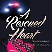A Rescued Heart: Come to My Rescue, Book 1 | Natalie Replogle