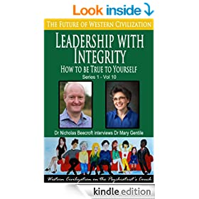 Leadership with Integrity-How to be True to Yourself (The Future of Western Civilization Series 1 Book 10)