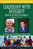 Leadership with Integrity-How to be True to Yourself (The Future of Western Civilization Series 1)