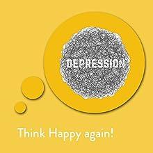 Think Happy again! Hörbuch von Kim Fleckenstein Gesprochen von: Kim Fleckenstein