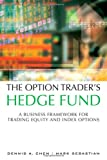 img - for The Option Trader's Hedge Fund: A Business Framework for Trading Equity and Index Options book / textbook / text book