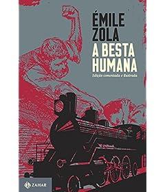 A besta humana: edição comentada e ilustrada (Clássicos Zahar)